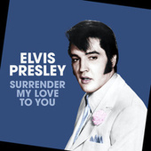 Surrender My Love To You de Elvis Presley