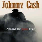 Aboard The Love Train de Johnny Cash