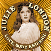 Love, Body and Soul by Julie London