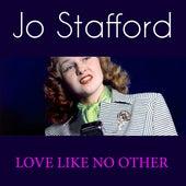 Love Like No Other von Jo Stafford