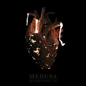 Quando penso a te by Medusa