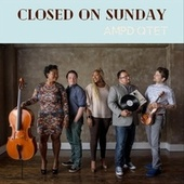 Closed on Sunday by Divisi