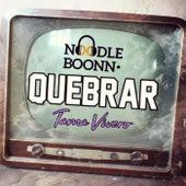 Quebrar von Noodle Boonn