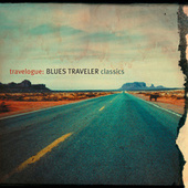 Travelogue: Blues Traveler Classics de Blues Traveler