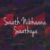 Saath Nibhaana Saathiya by Alka Yagnik