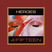 Heroes by 4FiFteen