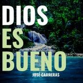 Dios Es Bueno fra José Carreras
