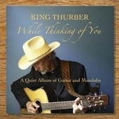 While Thinking of You by King Thurber