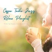 Wake Up Happy Jazz Soundtrack by Coffee Table Jazz Relax Playlist