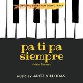 Pa Ti Pa Siempre (Original Short Film Soundtrack) de Aritz Villodas