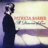 A Distortion Of Love by Patricia Barber