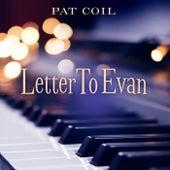 Letter to Evan (feat. Danny Gottlieb & Jacob Jezioro) de Pat Coil