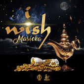 I Wish by Masicka