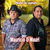 Paixão ou Loucura von Maurício e Muri
