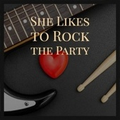 She Likes to Rock the Party de Various Artists