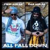 All Fall Down von Fikir Amlak