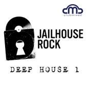 Jailhouse Rock; Deep House 1 by Various Artists
