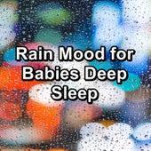Rain Mood for Babies Deep Sleep by 125 Nature Sounds