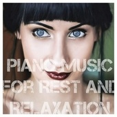 Piano Music for Rest and Relaxation von Various Artists