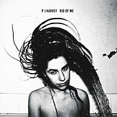 Rid Of Me by PJ Harvey