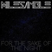 For the Sake of the Night by Miles