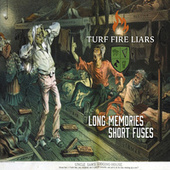 Long Memories Short Fuses de Turf Fire Liars