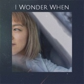 I Wonder When by Various Artists