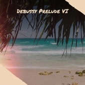 Debussy Prelude VI von Various Artists