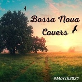 Bossa Nova Covers (March 2021) de Francesco Digilio
