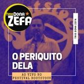 O Periquito Dela (Ao Vivo no Festival Rootstock) von Trio Dona Zefa