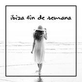 Ibiza Fin de Semana: 15 Canciones de Baile y Fiesta by Ibiza Lounge Club