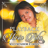 Só o Senhor É Deus (Playback) de Maria Rita