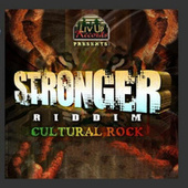Stronger Riddim (Cultural Rock) by Various Artists