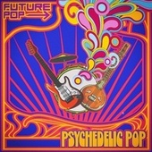 Psychedelic Pop von Future Pop
