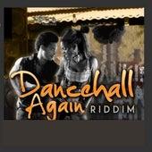 Dancehall Again Riddim by Various Artists