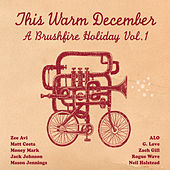 This Warm December: Brushfire Holiday's Vol. 1 by Various Artists