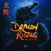 Dragon Rising - Epic East Asia by Gothic Storm