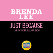 Just Because (Live On The Ed Sullivan Show, January 13, 1963) von Brenda Lee