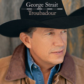 Troubadour by George Strait