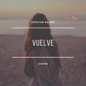Vuelve (Cover) di Cristian Suarez