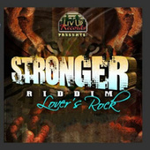 Stronger Riddim (Lover's Rock) by Various Artists
