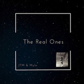 The Real Ones by Jtm