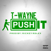 Push It de T-Wayne