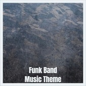 Funk Band Music Theme by Various Artists