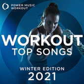 Workout Top Songs 2021 - Winter Edition de Power Music Workout
