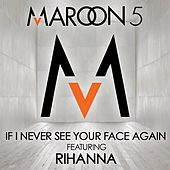 If I Never See Your Face Again von Maroon 5