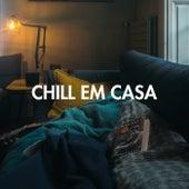 Chill Em Casa de Various Artists