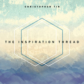 The Inspiration Thread by Christopher Tin