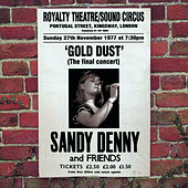 Gold Dust - Live At The Royalty (The Final Concert) de Sandy Denny
