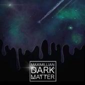 Dark Matter von Maximillian